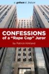 Confessions Of A Rape Cop Juror