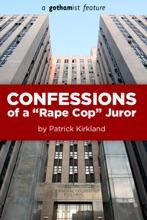"""Confessions Of A """"Rape Cop"""" Juror"""