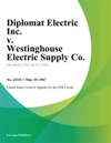 Diplomat Electric Inc V Westinghouse Electric Supply Co