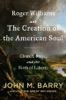 Roger Williams And The Creation Of The American Soul