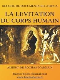 RECUEIL DE DOCUMENTS RELATIFS A LA LEVITATION DU CORPS HUMAIN