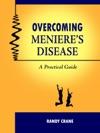 Overcoming Menieres Disease A Practical Guide
