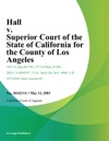 Hall V Superior Court Of The State Of California For The County Of Los Angeles