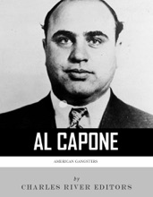 American Gangsters: The Life And Legacy Of Al Capone