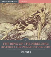 The Ring Of The Nibelung: Siegfried And The Twilight Of The Gods