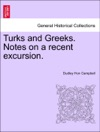 Turks And Greeks Notes On A Recent Excursion