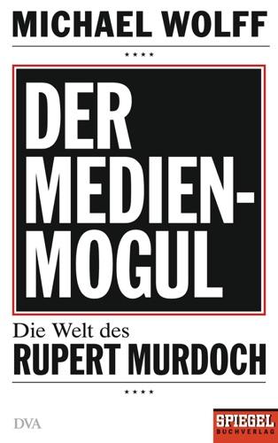 Michael Wolff - Der Medienmogul