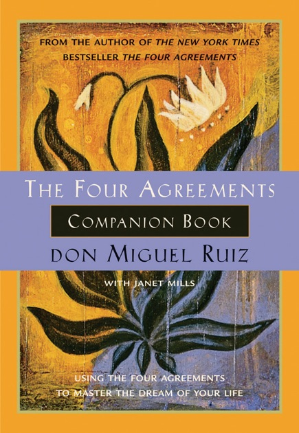 The Four Agreements Companion Book By Don Miguel Ruiz Janet Mills