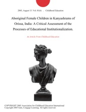 Aboriginal Female Children In Kanyashrams Of Orissa, India: A Critical Assessment Of The Processes Of Educational Institutionalization.