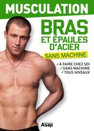 Musculation : bras et épaules d'acier