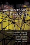 The Austrian Theory Of The Trade Cycle And Other Essays