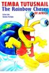 Temba TutuSnail The Rainbow Chaser Of Africa