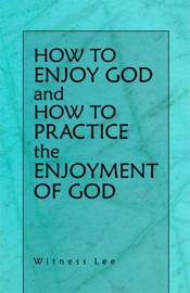 How to Enjoy God and How to Practice the Enjoyment of God