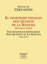 DOWNLOAD OF EL INGENIOSO HIDALGO DON QUIJOTE DE LA MANCHA, SEGUNDA PARTE / THE INGENIOUS GENTLEMAN DON QUIXOTE OF LA MANCHA, PART TWO PDF EBOOK