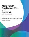 Mine Safety Appliances Co V David M