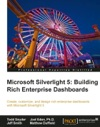 Microsoft Silverlight 5 Building Rich Enterprise Dashboards