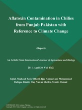 Aflatoxin Contamination In Chilies From Punjab Pakistan With Reference To Climate Change (Report)