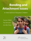 Bonding And Attachment Issues In Internationally Adopted Children