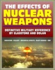 The Effects of Nuclear Weapons: Glasstone and Dolan Authoritative Military Reference on Atomic Explosions, Blast Damage, Radiation, Fallout, EMP, Biological, Radio and Radar Effects