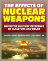 The Effects Of Nuclear Weapons Glasstone And Dolan Authoritative Military Reference On Atomic Explosions Blast Damage Radiation Fallout EMP Biological Radio And Radar Effects