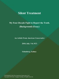 Silent Treatment My Four Decade Fight To Report The Truth Background Essay