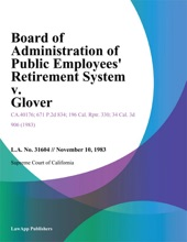 Board of Administration of Public Employees Retirement System v. Glover