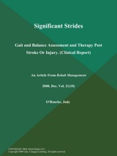 Significant Strides: Gait And Balance Assessment And Therapy Post Stroke Or Injury (Clinical Report)