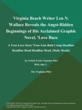 Virginia Beach Writer Len N. Wallace Reveals The Angst-Ridden Beginnings Of His Acclaimed Graphic Novel, 'Love Buzz: A True Love Story' Four Line Bold Comp Headline Headline Head Headline Head (Daily Break)