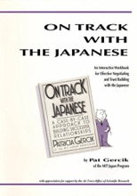 On Track With The Japanese:an Interactive Workbook For Effective Negotiating And Trust Building With The Japanese