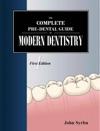 The Complete Pre-Dental Guide To Modern Dentistry