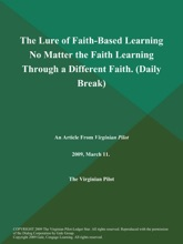 The Lure of Faith-Based Learning No Matter the Faith Learning Through a Different Faith (Daily Break)