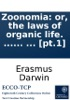 Zoonomia: or, the laws of organic life. ... By Erasmus Darwin, ... [pt.1]