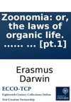 Zoonomia Or The Laws Of Organic Life  By Erasmus Darwin  Pt1