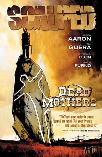 Jason Aaron, R.M. Guéra, John Paul Leon, Davide Furnò, Dave Johnson & Tim Bradstreet - Scalped, Vol. 3: Dead Mothers