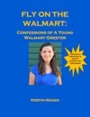 Fly On The Walmart Confessions Of A Young Walmart Greeter