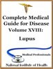 Complete Medical Guide for Disease Volume XVIII; Lupus
