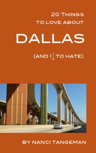 20 Things to Love About Dallas (and 1 1/2 to hate) da Nanci Tangeman