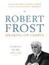 Robert Frost Speaking On Campus Excerpts From His Talks 1949-1962