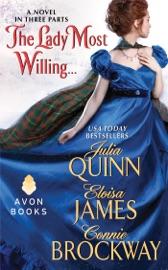 The Lady Most Willing... - Julia Quinn, Eloisa James & Connie Brockway by  Julia Quinn, Eloisa James & Connie Brockway PDF Download