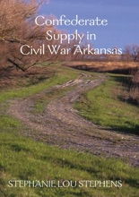 Confederate Supply In Civil War Arkansas