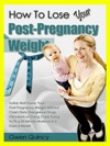 How To Lose Your Post-Pregnancy Weight