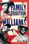 Family Tradition - Three Generations Of Hank Williams