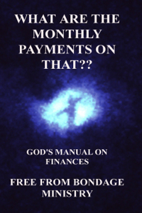 What Are the Monthly Payments on That?? God's Manual on Finances. Book Review