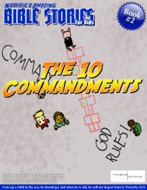 Nothric's Amazing Bible Stories for Kids: The 10 Commandments book