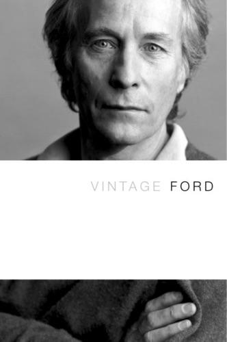 Richard Ford - Vintage Ford