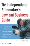 The Independent Filmmakers Law And Business Guide