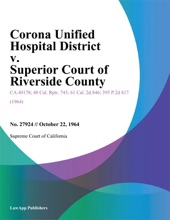 Corona Unified Hospital District V. Superior Court Of Riverside County