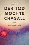 Der Tod Mochte Chagall