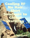 Cooling It No Hair Shirt Solutions To Global Warming