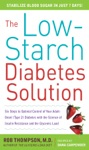 The Low-Starch Diabetes Solution Six Steps To Optimal Control Of Your Adult-Onset Type 2 Diabetes